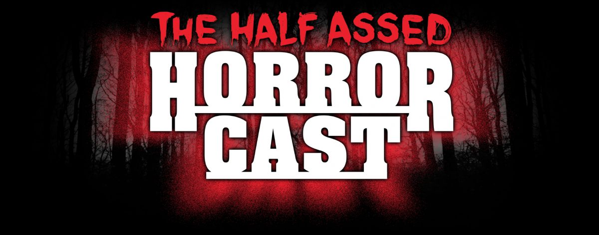 Half Assed Horror Cast